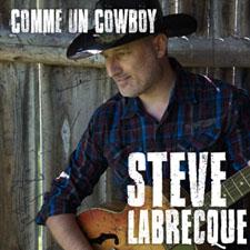 Entrevue avec Steve Labrecque (Comme un Cowboy)